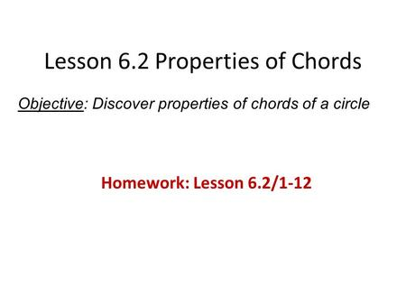 Lesson 6.2 Properties of Chords