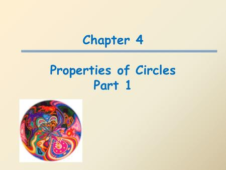 Chapter 4 Properties of Circles Part 1. Definition: the set of all points equidistant from a central point.