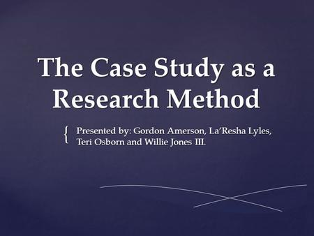 The Case Study as a Research Method