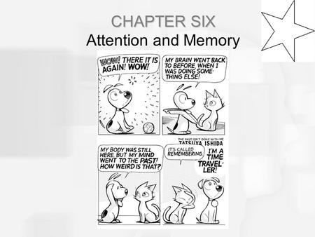 CHAPTER SIX CHAPTER SIX Attention and Memory. The Information Processing Model Uses a computer metaphor to explain how people process stimuli The information-processing.