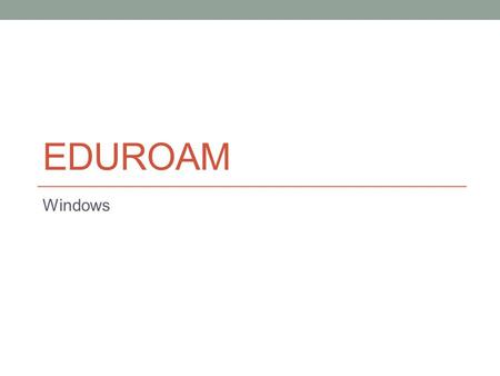 EDUROAM Windows. Open Control Panel and go to wireless settings.
