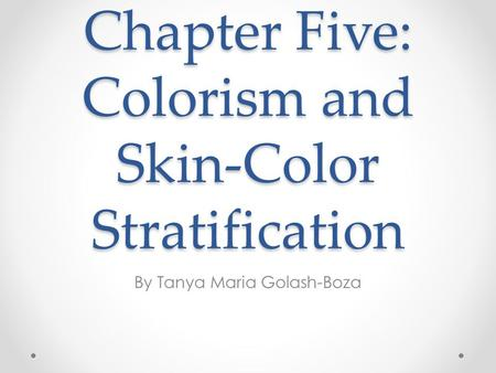 Chapter Five: Colorism and Skin-Color Stratification