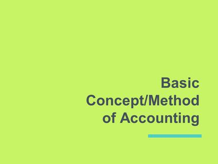Basic Concept/Method of Accounting. 1. Accounting concepts in Income Tax Ordinance, 2001. 1- Accounting Concepts;