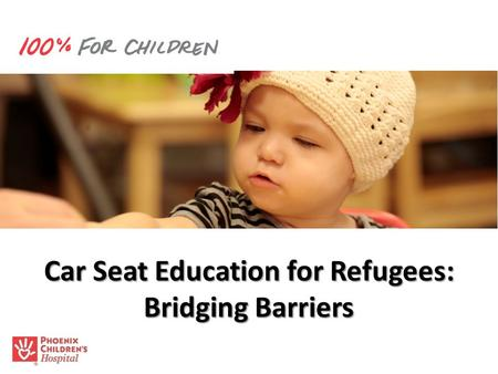 Car Seat Education for Refugees: Bridging Barriers.