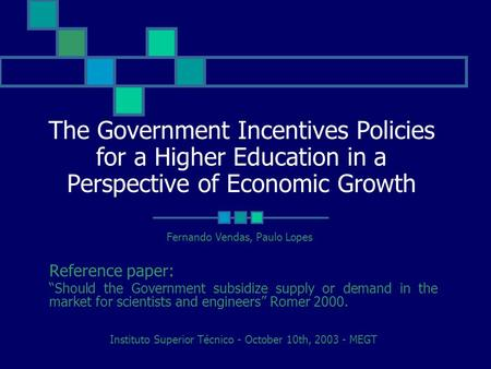 "The Government Incentives Policies for a Higher Education in a Perspective of Economic Growth Reference paper: ""Should the Government subsidize supply."