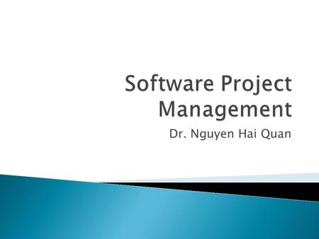 Dr. Nguyen Hai Quan.  Overview  Classic Mistakes  Project Manager Requirements  Project Management Phases.