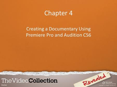 Chapter 4 Creating a Documentary Using Premiere Pro and Audition CS6.
