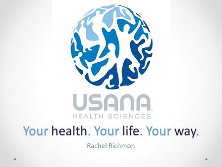 Your health. Your life. Your way. Rachel Richmon.