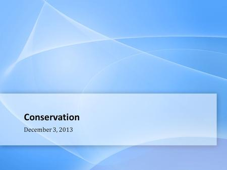 Conservation December 3, 2013. Page  <strong>2</strong> Announcements  Due next <strong>class</strong> (12/5) –Technology Paper –<strong>Article</strong> Log (14 <strong>articles</strong>)  Alternate HW assignment due.