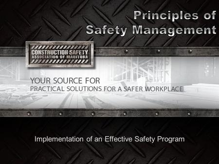Implementation of an Effective Safety Program Provide contractors with Accident Prevention Methods Keep contractors informed on changes to legislation.