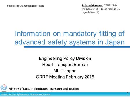Ministry of Land, Infrastructure, Transport and Tourism Information on mandatory fitting of advanced safety systems in Japan Engineering Policy Division.
