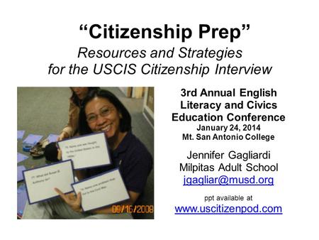 """Citizenship Prep"" Resources and Strategies for the USCIS Citizenship Interview 3rd Annual English Literacy and Civics Education Conference January 24,"