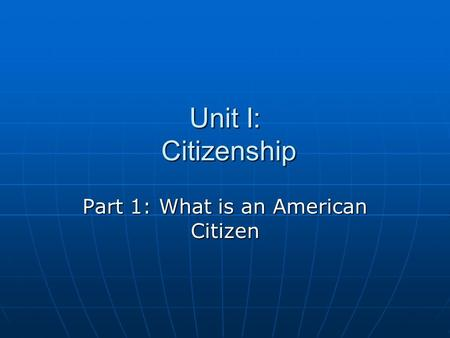Part 1: What is an American Citizen