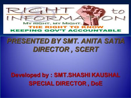 PRESENTED BY SMT. ANITA SATIA DIRECTOR, SCERT Developed by : SMT.SHASHI KAUSHAL SPECIAL DIRECTOR, DoE.