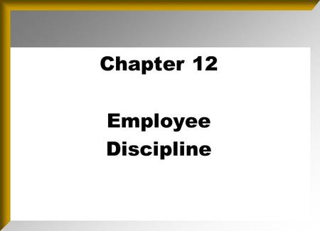 Overview Importance of Discipline Categories of difficult employees