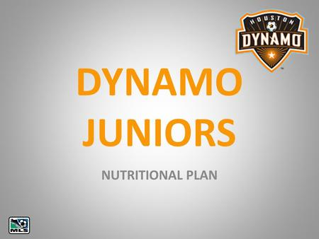 DYNAMO JUNIORS NUTRITIONAL PLAN. NUTRIENT BALANCE Protein Essential to growth and repair of muscle and other body tissues Fats A source of energy and.