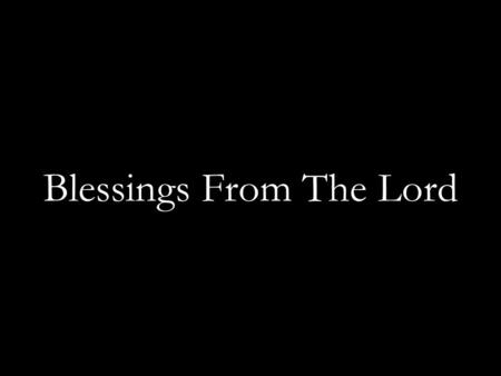 "Blessings From The Lord. And the L ORD spoke to Moses, saying: ""Speak to Aaron and his sons, saying, 'This is the way you shall bless the children of."
