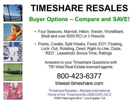 TIMESHARE RESALES Buyer Options – Compare and SAVE! Four Seasons, Marriott, Hilton, Westin, WorldMark, Shell and over 5000 RCI or II Resorts Points, Credits,