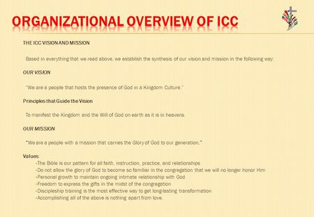 THE ICC VISION AND MISSION Based in everything that we read above, we establish the synthesis of our vision and mission in the following way: OUR VISION.