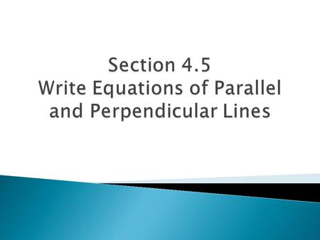  Graph the following two lines:  1.  2.  Write an equation of the line that passes through (-3,3) and is parallel to the line y=-2x+1.