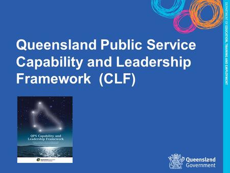 Queensland Public Service Capability and Leadership Framework (CLF)