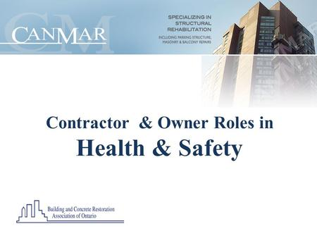 Contractor & Owner Roles in Health & Safety. Safety Topics Contractor Role in Health and Safety Owner Role in Health and Safety.