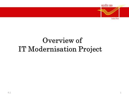 Department of Posts Overview of IT Modernisation Project