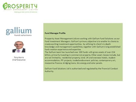 Fund Manager Profile Prosperity Asset Management Ltd are working with Gallium Fund Solutions as our Fund Investment Managers. Gallium's primary objective.