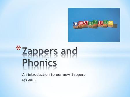 An introduction to our new Zappers system.