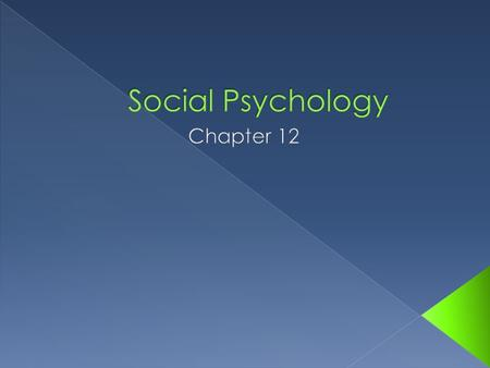  Social psychology – the scientific study of how a person's thoughts, feelings, and behavior are influenced by the real, imagined, or implied presence.