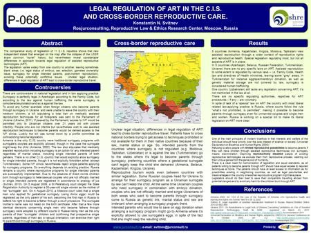 LEGAL REGULATION OF ART IN THE C.I.S. AND CROSS-BORDER REPRODUCTIVE CARE. Konstantin N. Svitnev Rosjurconsulting, Reproductive Law & Ethics Research Center,