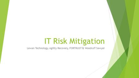 IT Risk Mitigation Lewan Technology, Agility Recovery, FORTRUST & Woodruff Sawyer.