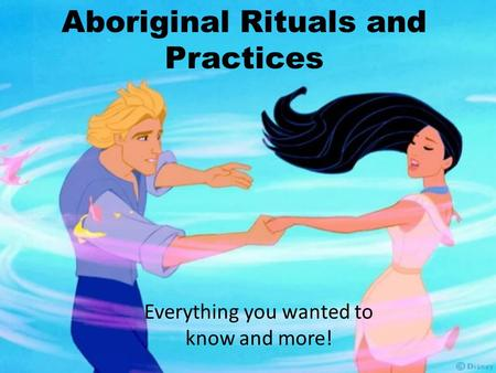 Aboriginal Rituals and Practices Everything you wanted to know and more!