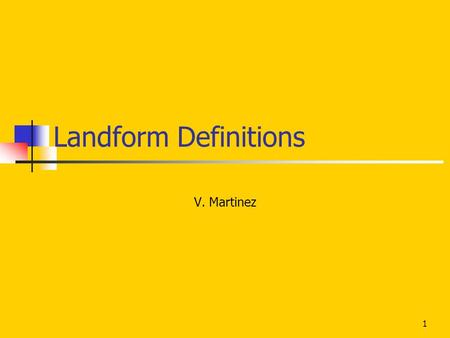 Landform Definitions V. Martinez.