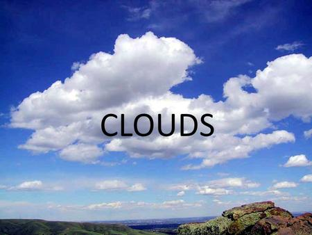 CLOUDS. Scientists define clouds as visible masses of droplets, frozen water floating in the Earth's atmosphere that you can see from the ground. Another.