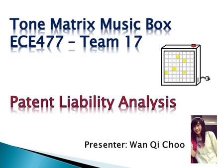 Presenter: Wan Qi Choo.  Digital musical instrument -interface: the 8 x 8 matrix of light emitting buttons. -64 buttons: may be activated in different.