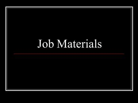 Job Materials. Job Application Documents Job Application Form Application letter.