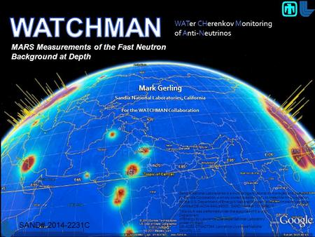 Mark Gerling for the WATCHMAN Collaboration This work was performed under the auspices of the U.S. Department of Energy by Lawrence Livermore National.