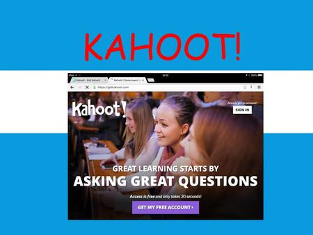 KAHOOT!. Kahoot is a game based learning platform for schools. It is free and carries no adverts. Registration is very simple via the page https://getkahoot.com/