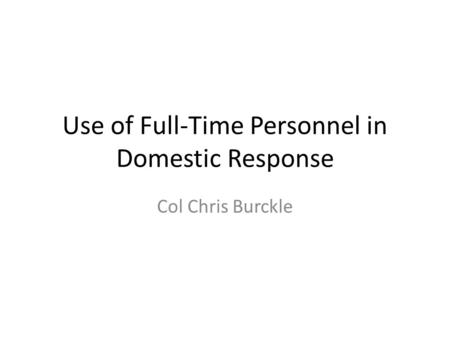 Use of Full-Time Personnel in Domestic Response