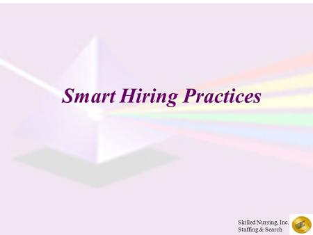 Smart Hiring Practices Skilled Nursing, Inc. Staffing & Search.