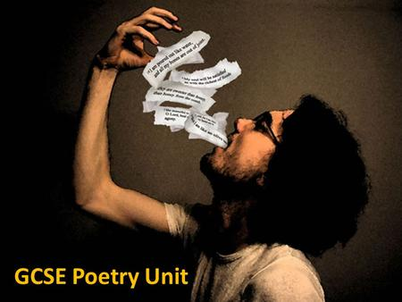 GCSE Poetry Unit. Today we are learning to … …explore and analyse a poem.