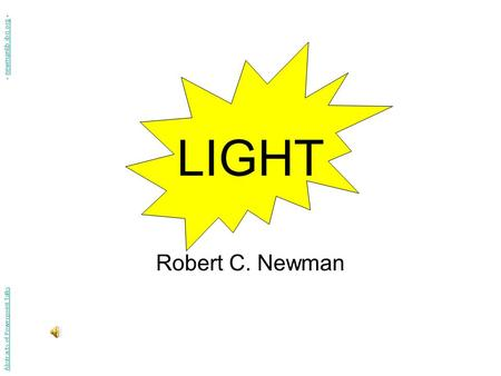 LIGHT Robert C. Newman Abstracts of Powerpoint Talks - newmanlib.ibri.org -newmanlib.ibri.org.