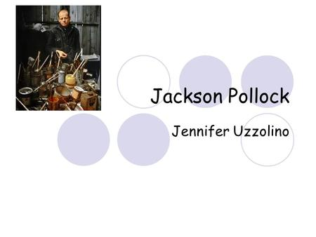 Jackson Pollock Jennifer Uzzolino. (Contents) Early Life Schooling Later in Life PainterTechnique Legacy Key Terms.