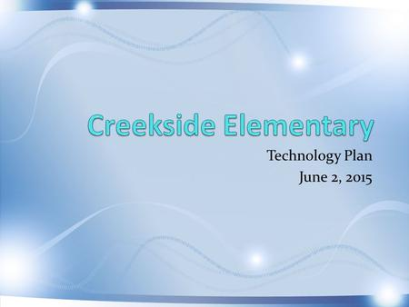 Technology Plan June 2, 2015. We are the 1 st PUSD school built in the 21 st century and the 21 st elementary school.