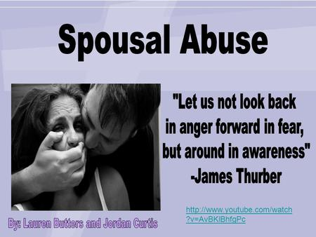 ?v=AvBKlBhfgPc. What is Spousal Abuse? Violence against women and girls is one of the most wide spread violations of human.