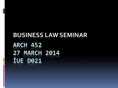 BUSINESS LAW SEMINAR. I- TYPES OF EMPLOYMENT II- LEGAL CORPORATIONS and PARTNERSHIPS III- LEGAL ISSUES FOR PROFESSIONALS.
