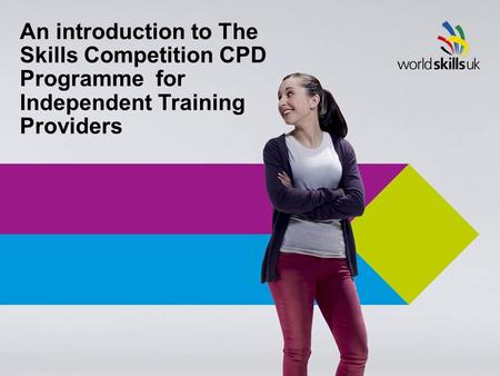 An introduction to The Skills Competition CPD Programme for Independent Training Providers.