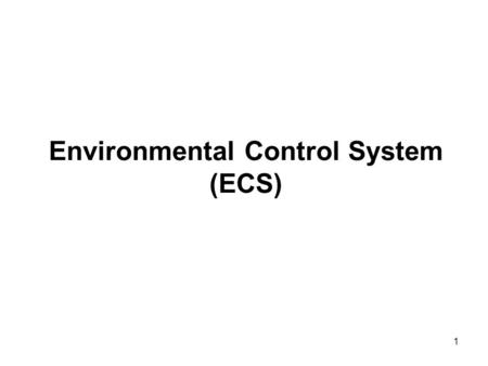 Environmental Control System (ECS) 1. 2 Outline Introduction Pneumatic Subsystem Air Conditioning How it works Cabin Pressure Emergency Oxygen AIAA Team.