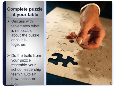Complete puzzle at your table  Discuss with tablemates what is noticeable about the puzzle once it is together.  Do the traits from your puzzle resemble.
